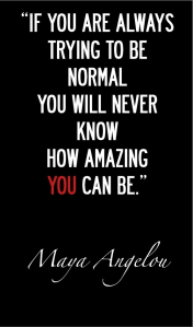 It's Hard Not To Be Normal.
